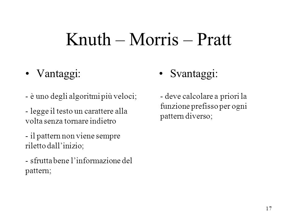 Knuth – Morris – Pratt Vantaggi: Svantaggi: