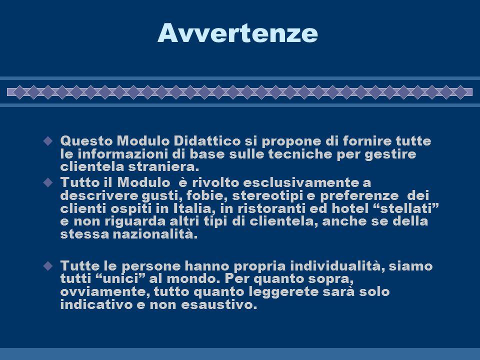 AvvertenzeQuesto Modulo Didattico si propone di fornire tutte le informazioni di base sulle tecniche per gestire clientela straniera.
