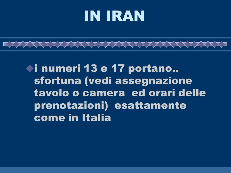 IN IRAN i numeri 13 e 17 portano..