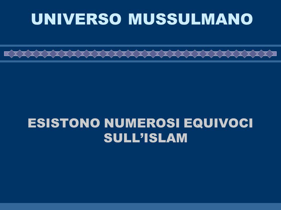 ESISTONO NUMEROSI EQUIVOCI SULL'ISLAM