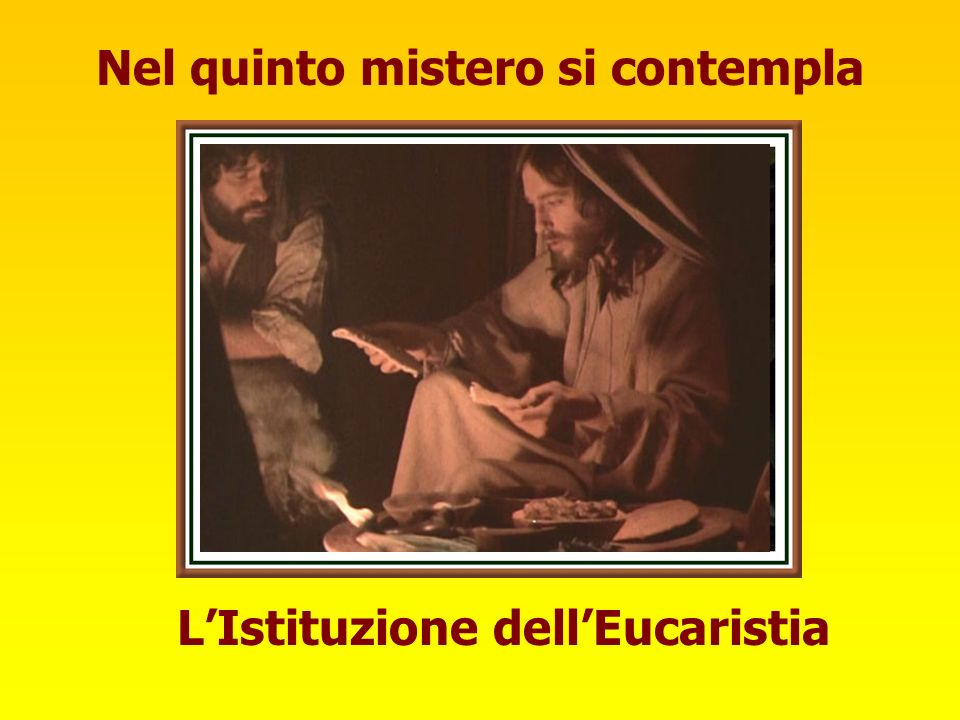 Nel quinto mistero si contempla L'Istituzione dell'Eucaristia