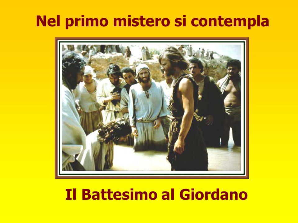 Nel primo mistero si contempla Il Battesimo al Giordano
