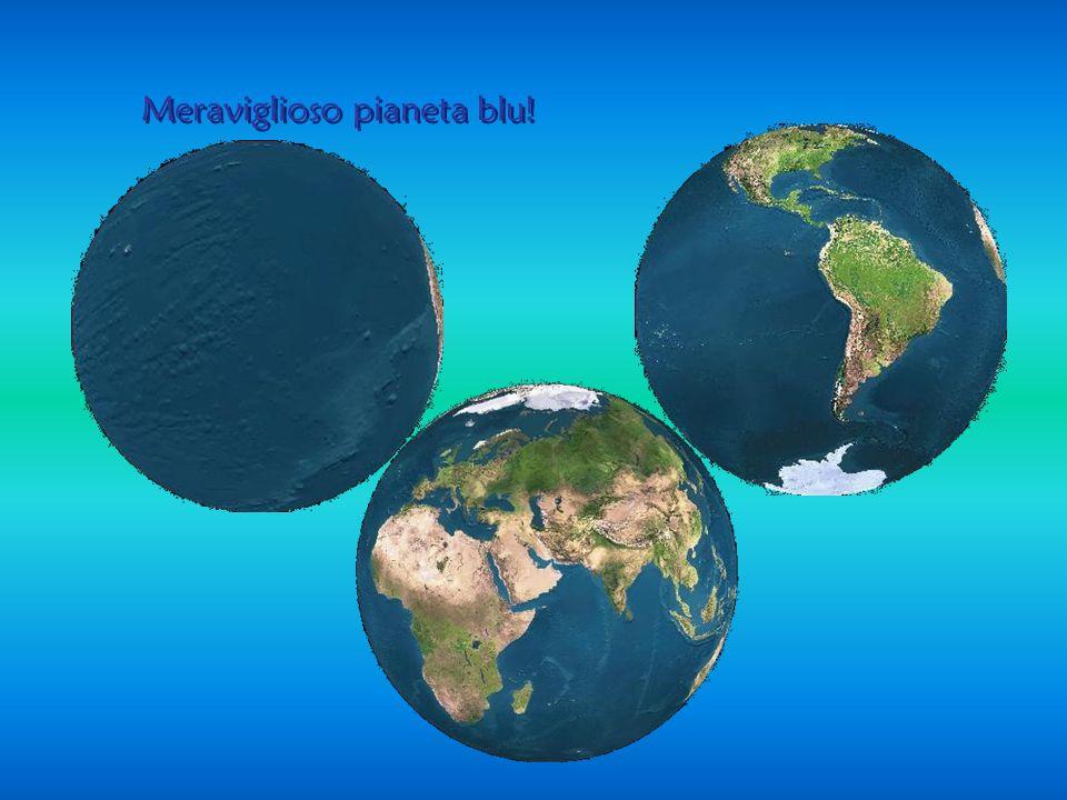Meraviglioso pianeta blu!