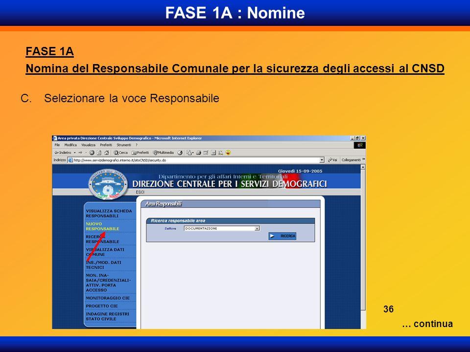 FASE 1A : Nomine FASE 1A. Nomina del Responsabile Comunale per la sicurezza degli accessi al CNSD.