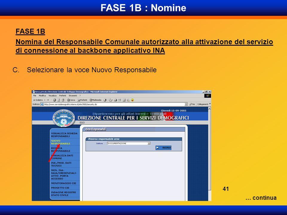 FASE 1B : Nomine FASE 1B. Nomina del Responsabile Comunale autorizzato alla attivazione del servizio di connessione al backbone applicativo INA.