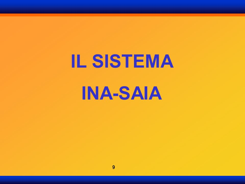 IL SISTEMA INA-SAIA 9
