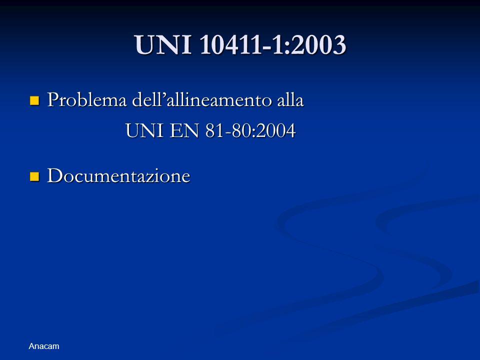 UNI 10411-1:2003 Problema dell'allineamento alla UNI EN 81-80:2004