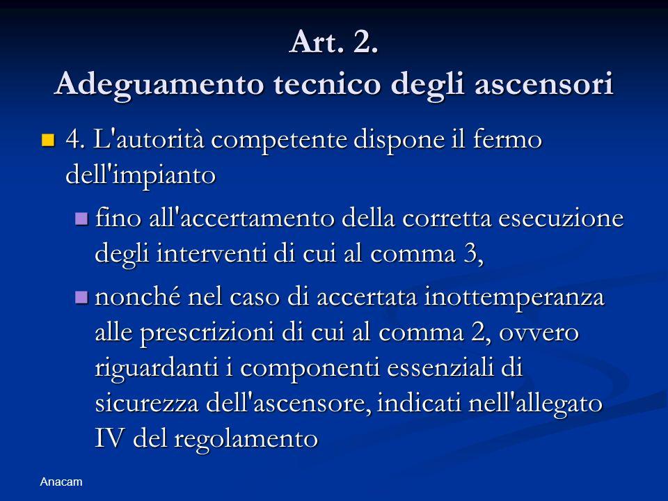 Art. 2. Adeguamento tecnico degli ascensori