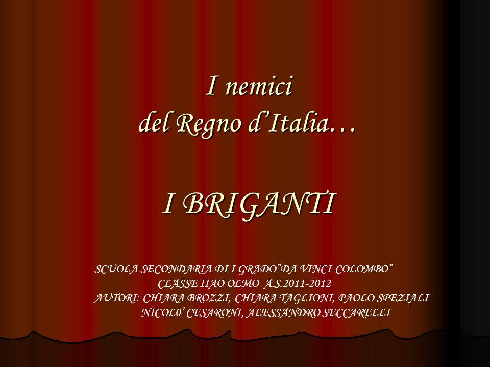 I nemici del Regno d'Italia… I BRIGANTI