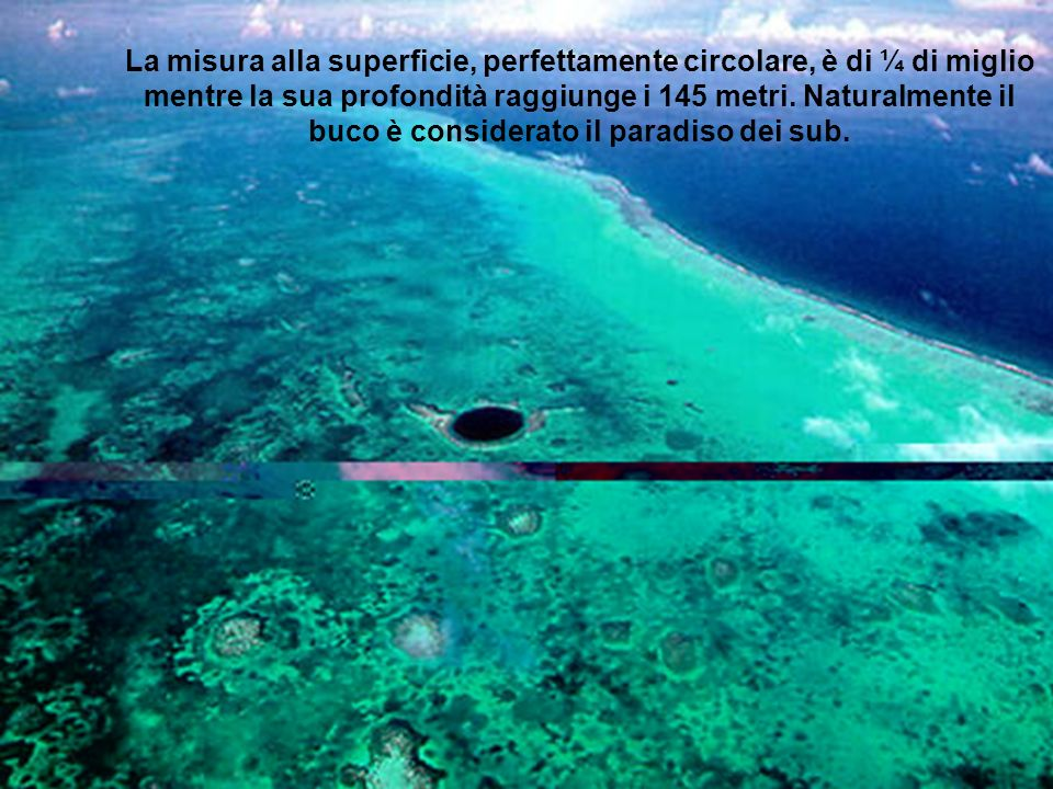 La misura alla superficie, perfettamente circolare, è di ¼ di miglio mentre la sua profondità raggiunge i 145 metri.