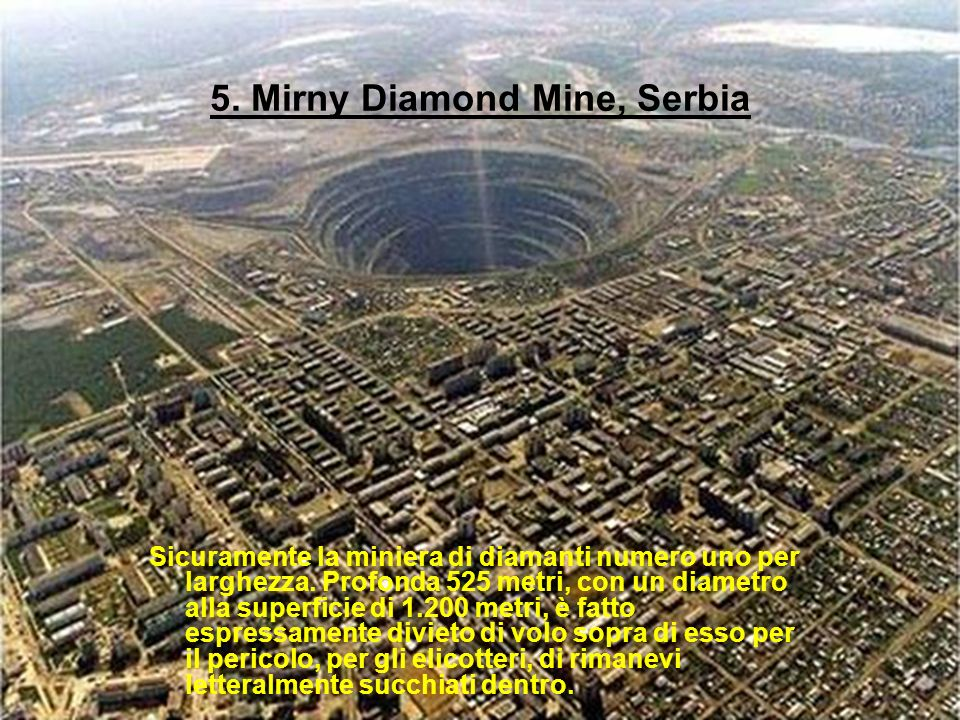 5. Mirny Diamond Mine, Serbia