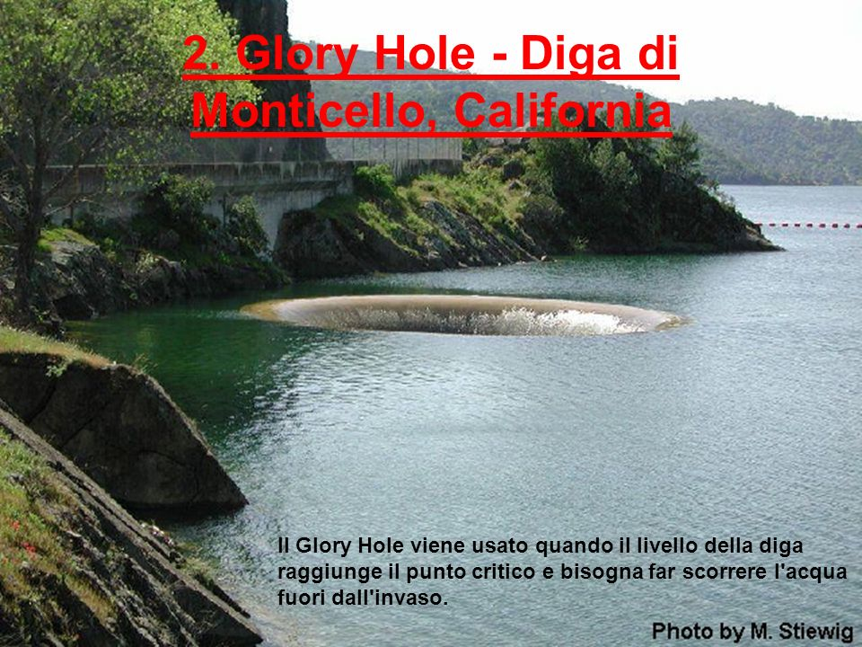 2. Glory Hole - Diga di Monticello, California