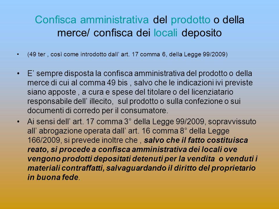 Confisca amministrativa del prodotto o della merce/ confisca dei locali deposito