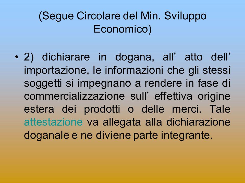 (Segue Circolare del Min. Sviluppo Economico)