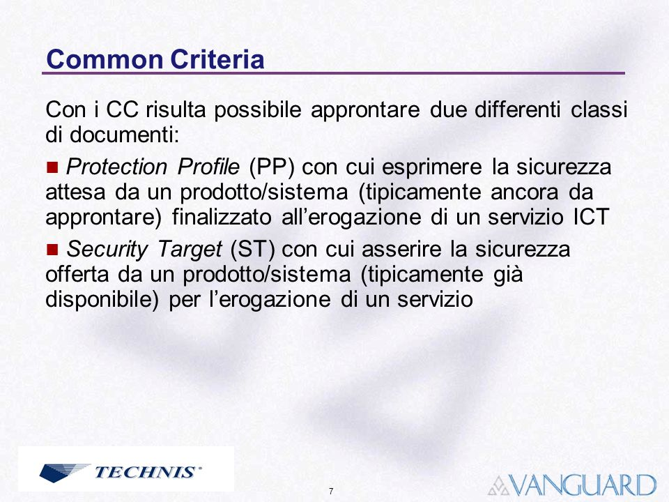 Common Criteria Con i CC risulta possibile approntare due differenti classi di documenti:
