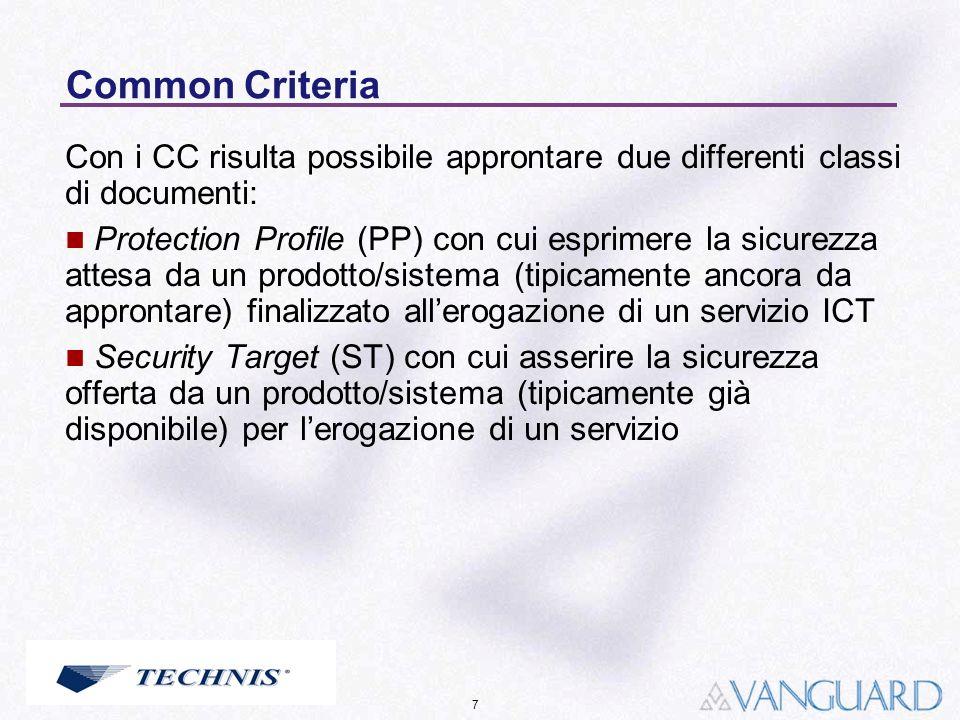 Common CriteriaCon i CC risulta possibile approntare due differenti classi di documenti:
