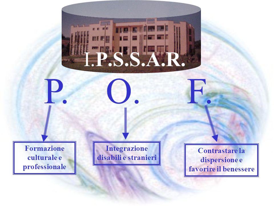 P. O. F. I.P.S.S.A.R. Formazione culturale e professionale