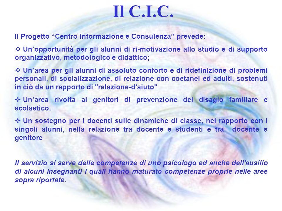 Il C.I.C. Il Progetto Centro informazione e Consulenza prevede: