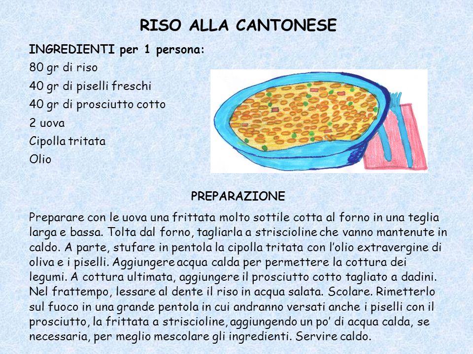 RISO ALLA CANTONESE INGREDIENTI per 1 persona: 80 gr di riso
