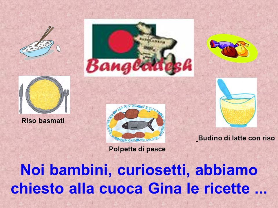 Riso basmati Budino di latte con riso. Polpette di pesce. Noi bambini, curiosetti, abbiamo chiesto alla cuoca Gina le ricette ...