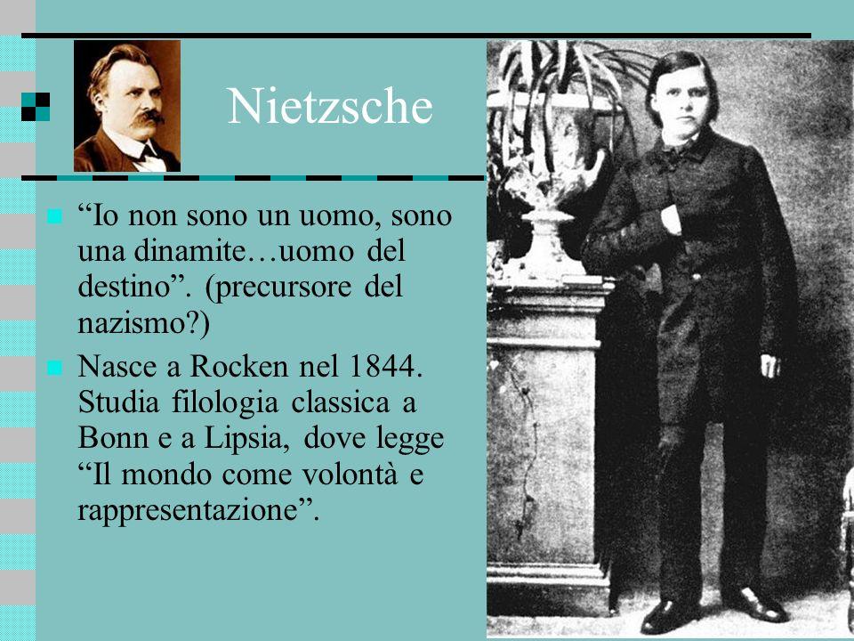 Nietzsche Io non sono un uomo, sono una dinamite…uomo del destino . (precursore del nazismo )