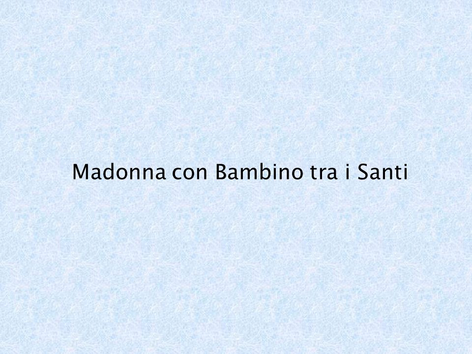 Madonna con Bambino tra i Santi