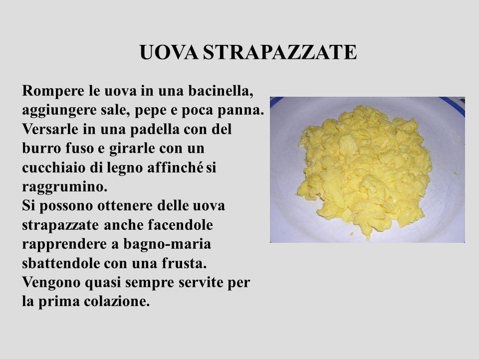 UOVA STRAPAZZATE Rompere le uova in una bacinella, aggiungere sale, pepe e poca panna.