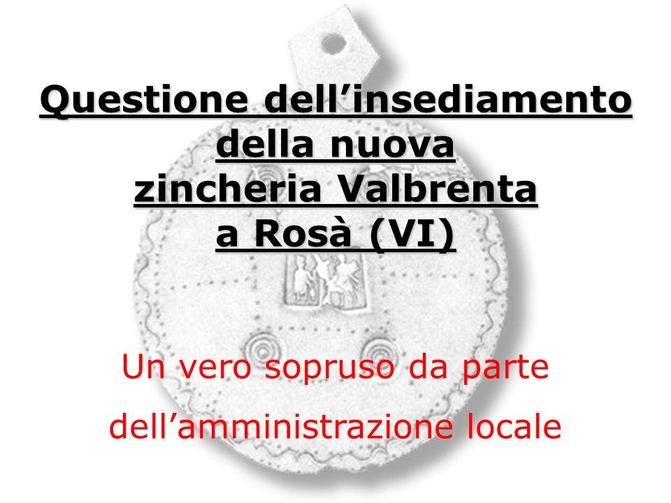 Questione dell'insediamento della nuova zincheria Valbrenta a Rosà (VI)