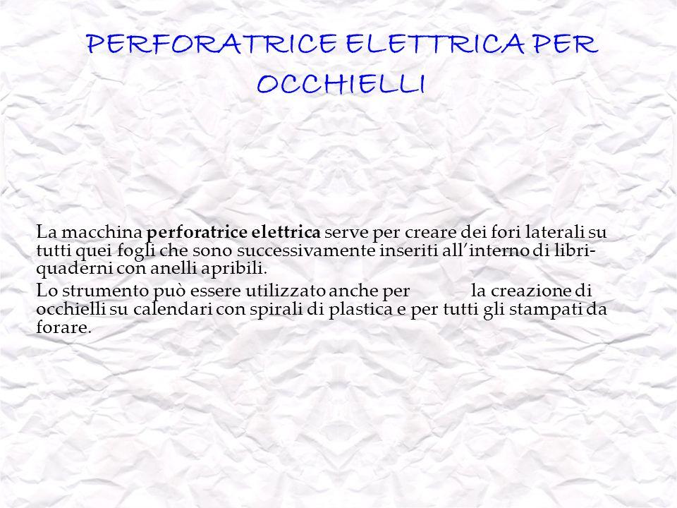 PERFORATRICE ELETTRICA PER OCCHIELLI