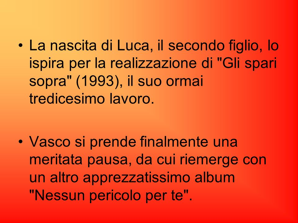 La nascita di Luca, il secondo figlio, lo ispira per la realizzazione di Gli spari sopra (1993), il suo ormai tredicesimo lavoro.