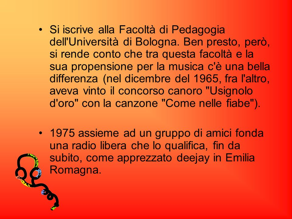 Si iscrive alla Facoltà di Pedagogia dell Università di Bologna