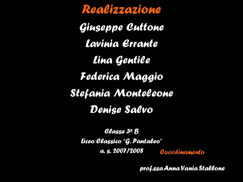 Realizzazione Giuseppe Cuttone Lavinia Errante Lina Gentile