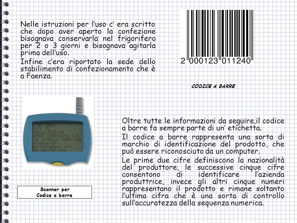 Nelle istruzioni per l'uso c' era scritto che dopo aver aperto la confezione bisognava conservarla nel frigorifero per 2 o 3 giorni e bisognava agitarla prima dell'uso.