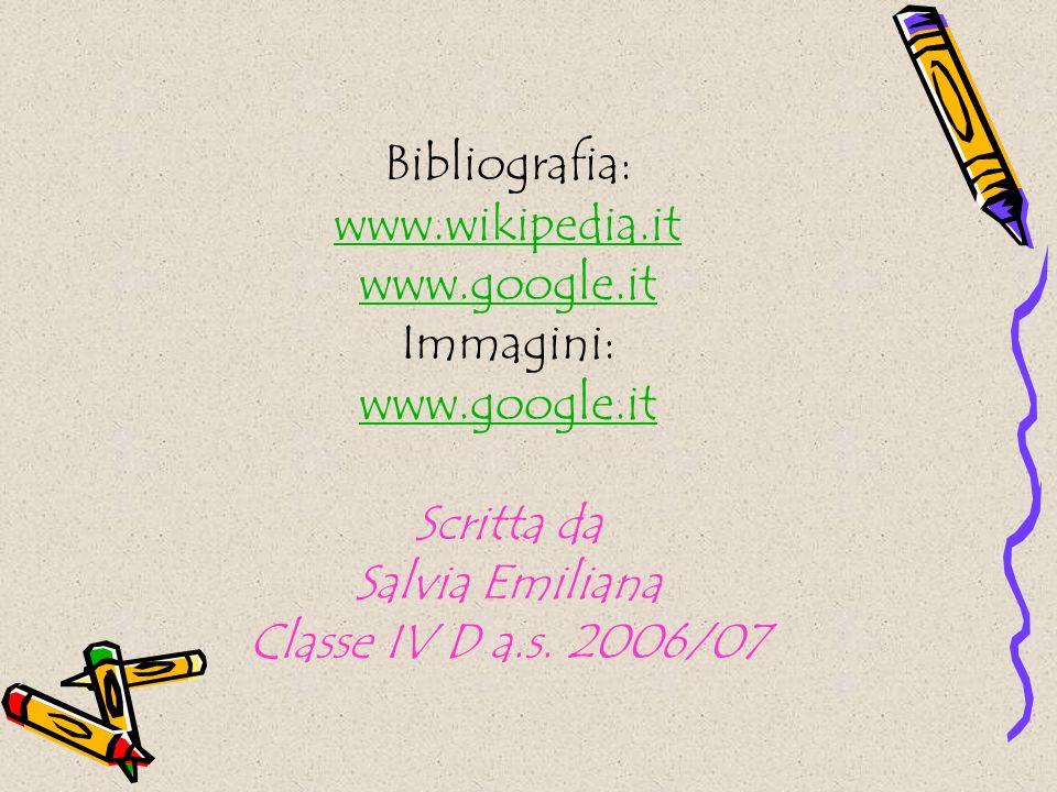 Bibliografia: www. wikipedia. it www. google. it Immagini: www. google