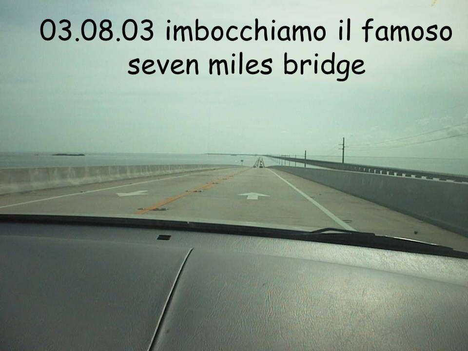 03.08.03 imbocchiamo il famoso seven miles bridge