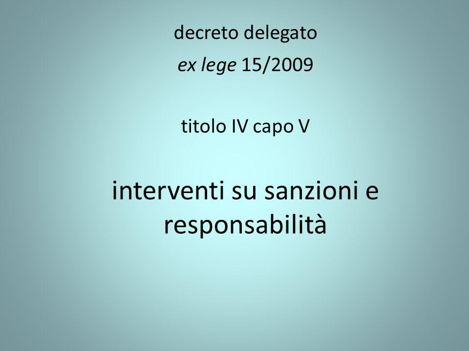 decreto delegato ex lege 15/2009 titolo IV capo V interventi su sanzioni e responsabilità