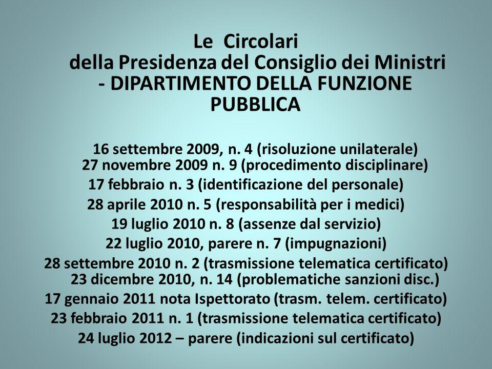Le Circolari della Presidenza del Consiglio dei Ministri - DIPARTIMENTO DELLA FUNZIONE PUBBLICA 16 settembre 2009, n. 4 (risoluzione unilaterale) 27 novembre 2009 n. 9 (procedimento disciplinare)