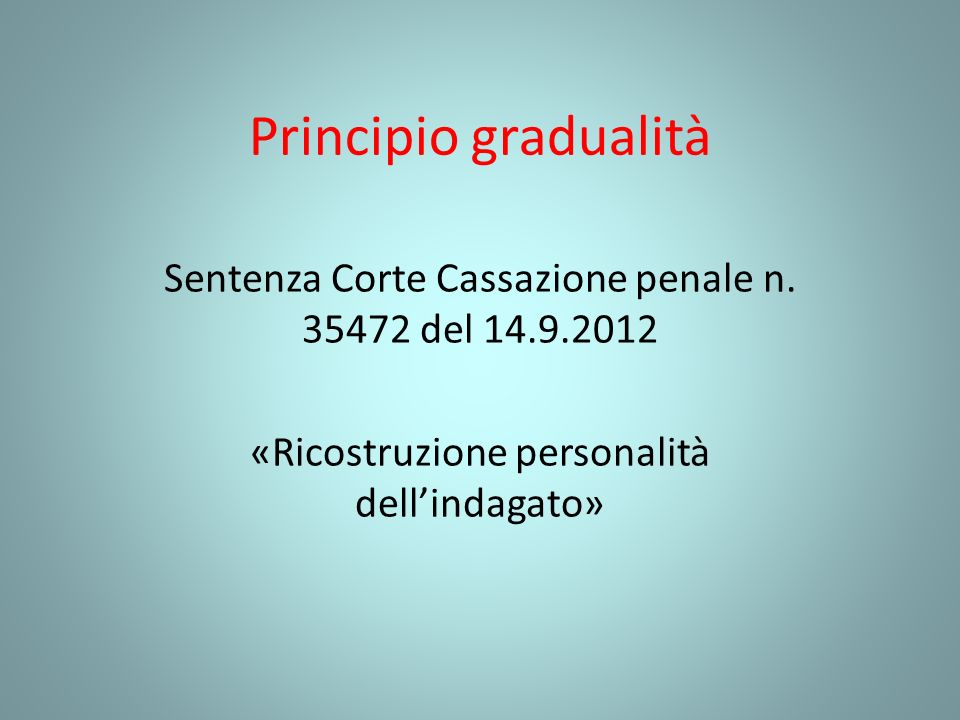 Principio gradualità Sentenza Corte Cassazione penale n.