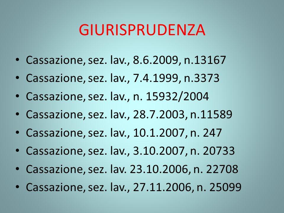 GIURISPRUDENZA Cassazione, sez. lav., 8.6.2009, n.13167