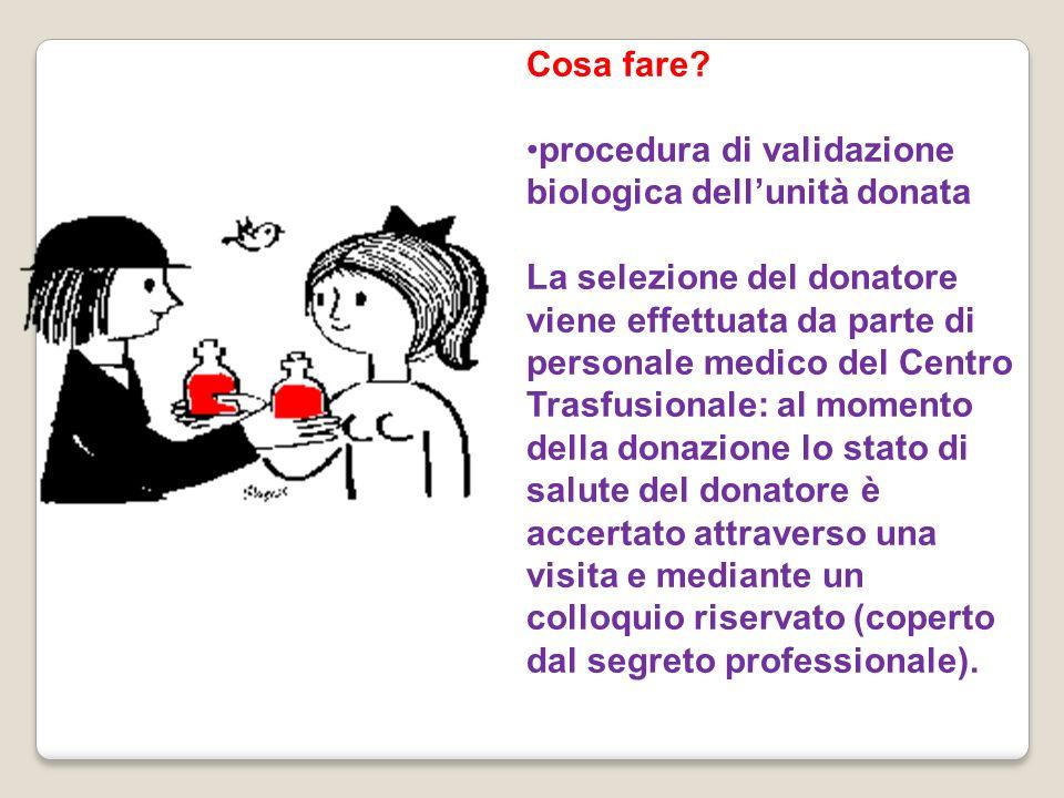 Cosa fare procedura di validazione biologica dell'unità donata.