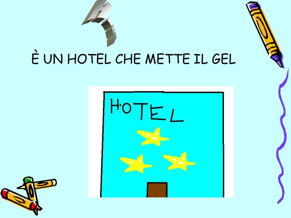 È UN HOTEL CHE METTE IL GEL