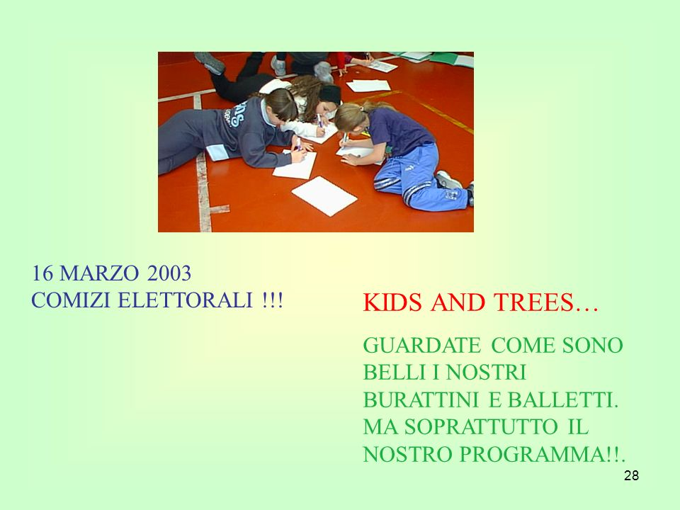 KIDS AND TREES… 16 MARZO 2003 COMIZI ELETTORALI !!!