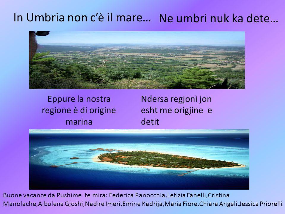 In Umbria non c'è il mare… ma….