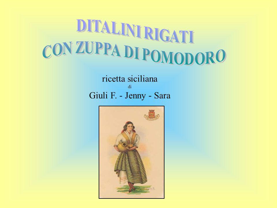ricetta siciliana Giuli F. - Jenny - Sara DITALINI RIGATI