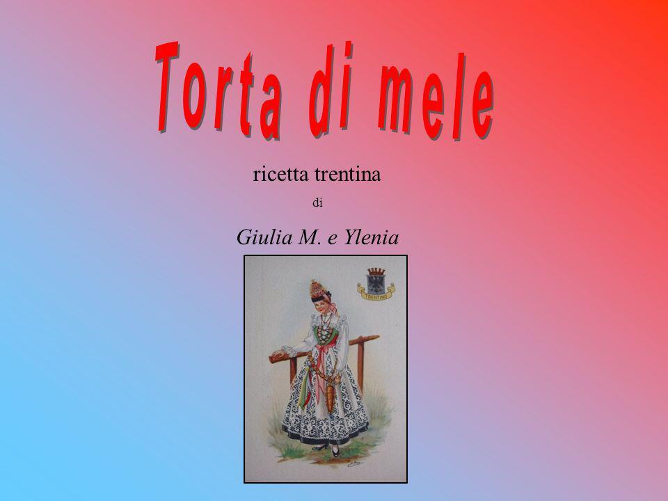Torta di mele ricetta trentina di Giulia M. e Ylenia