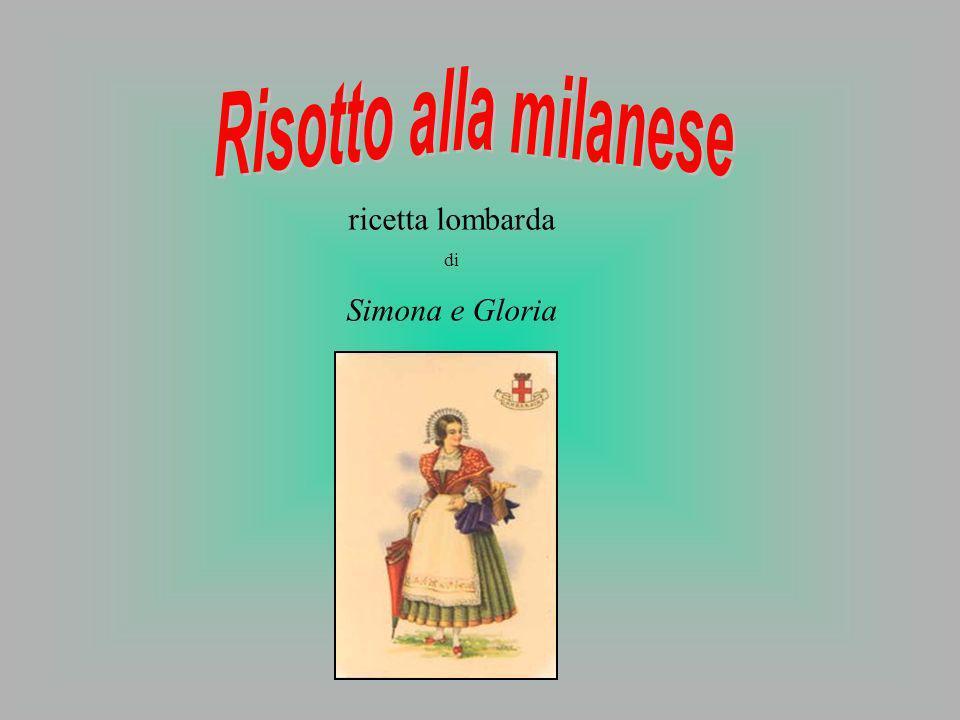 Risotto alla milanese ricetta lombarda di Simona e Gloria