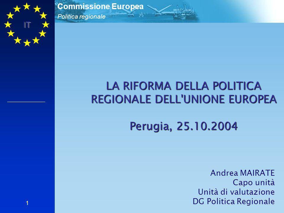 LA RIFORMA DELLA POLITICA REGIONALE DELL UNIONE EUROPEA Perugia, 25.10.2004