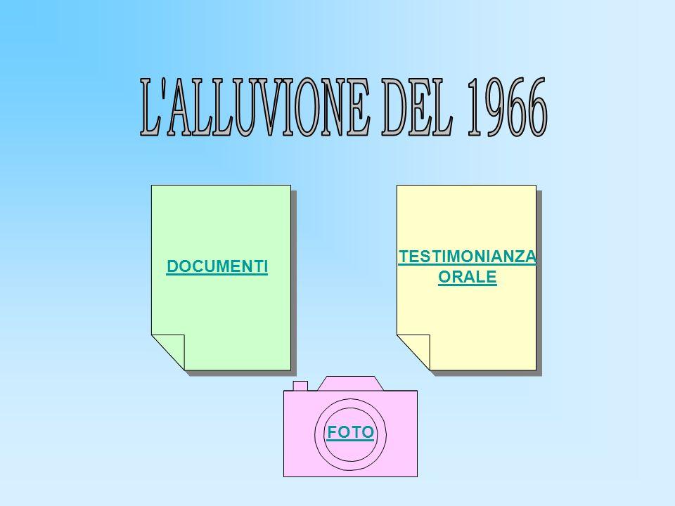L ALLUVIONE DEL 1966 DOCUMENTI TESTIMONIANZA ORALE FOTO