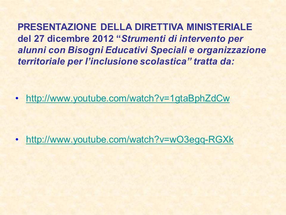 PRESENTAZIONE DELLA DIRETTIVA MINISTERIALE del 27 dicembre 2012 Strumenti di intervento per alunni con Bisogni Educativi Speciali e organizzazione territoriale per l'inclusione scolastica tratta da: