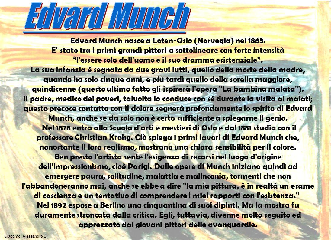 Edvard Munch Edvard Munch nasce a Loten-Oslo (Norvegia) nel 1863.